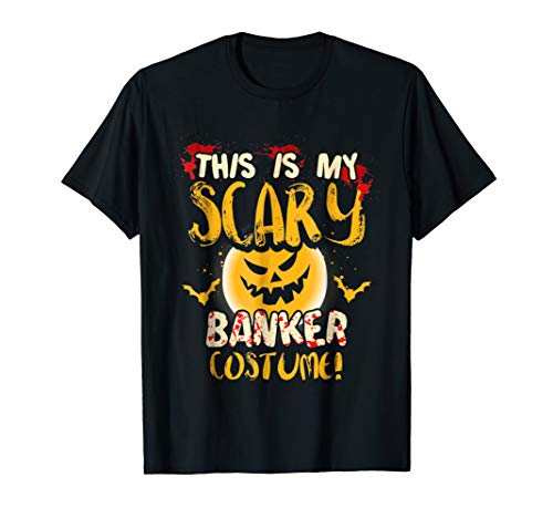 This is my Scary Banker Costume T Shirt -
