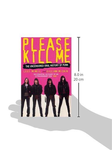 Please kill me the uncensored oral history of punk legs mcneil please kill me the uncensored oral history of punk legs mcneil gillian mccain 8601300235486 amazon books fandeluxe Image collections