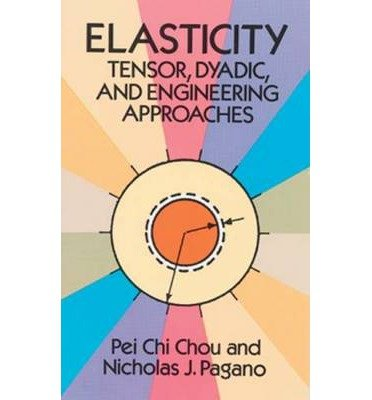 [ [ [ Elasticity: Tensor, Dyadic, and Engineering Approaches[ ELASTICITY: TENSOR, DYADIC, AND ENGINEERING APPROACHES ] B