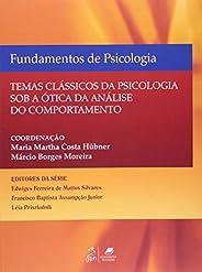 Fundamentos de Psicologia - Temas Clássicos de Psicologia Sob a Ótica da Análise do Comportamento