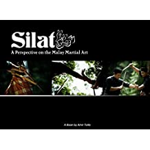 Silat: A Perspective on the Malay Martial Art: An exploration into the exotic Southeast Asian martial art of Silat, as it is practiced in Brunei Darussalam.