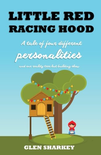 Download Little Red Racing Hood: The Importance of Understanding People's Personality Types PDF