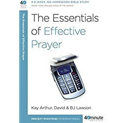 The Essentials of Effective Prayer (40-Minute Bible Studies)