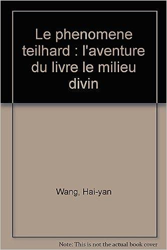Le Phenomene Teilhard L Aventure Du Livre Le Milieu Divin