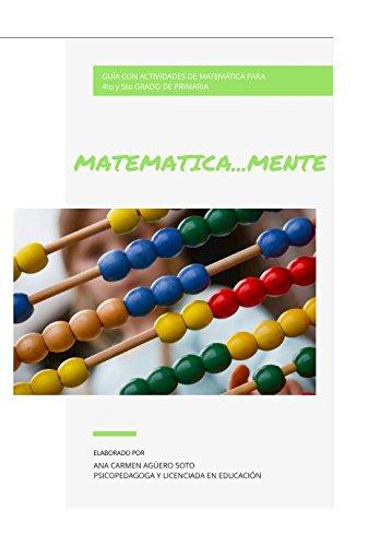 MATEMATICAMENTE: Guia con actividades de matematica para 4to y 5to grado de primaria  [Aguero Soto, Ana  Carmen] (Tapa Blanda)