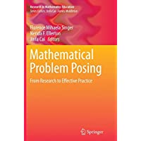 Mathematical Problem Posing: From Research to Effective Practice (Research in Mathematics Education)