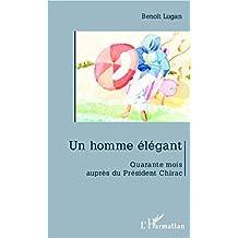 Un homme élégant: Quarante mois auprès de Jacques Chirac (French Edition)