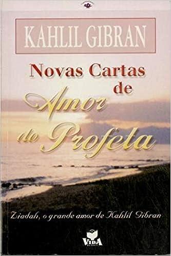 Novas Cartas de Amor do Profeta: Amazon.es: Kahlil Gibran ...