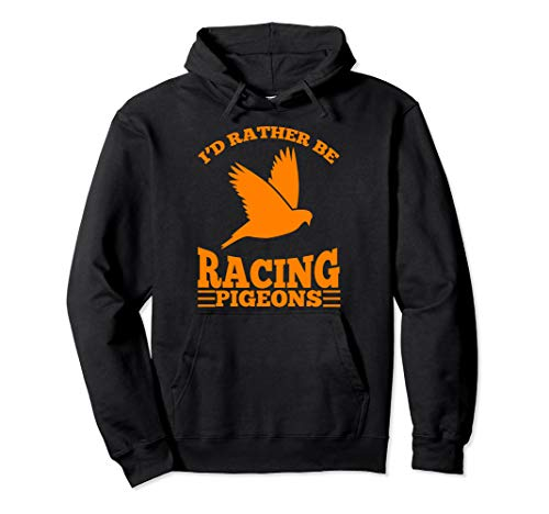 I'd Rather Be Racing Pigeons | Cute Speedy Birds Gift Pullover Hoodie