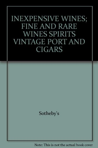 INEXPENSIVE WINES; FINE AND RARE WINES SPIRITS VINTAGE PORT AND CIGARS