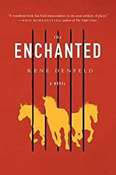 The Enchanted: A Novel (P.S. (Paperback)) by [Denfeld, Rene]