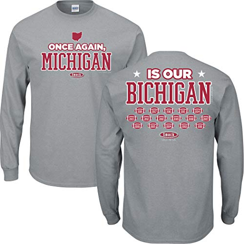 Ohio State Football Fans. Once Again, Michigan is Our Bichigan 2018 Gray T-Shirt (Sm-5X) (Long Sleeve, Large)