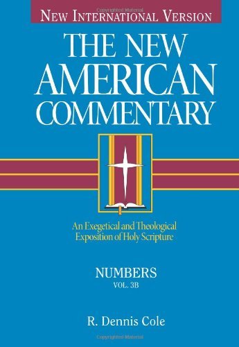 Numbers: An Exegetical And Theological Exposition Of Holy Scripture (The New American Commentary)