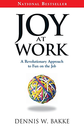 Fun At Work Day (Joy at Work: A Revolutionary Approach To Fun on the Job (Pocket)
