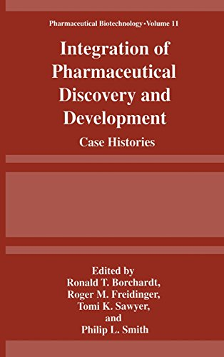 Integration of Pharmaceutical Discovery and Development: Case Histories (Pharmaceutical Biotechnology)