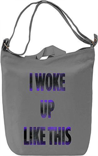 I Woke Up Like This Borsa Giornaliera Canvas Canvas Day Bag| 100% Premium Cotton Canvas| DTG Printing|