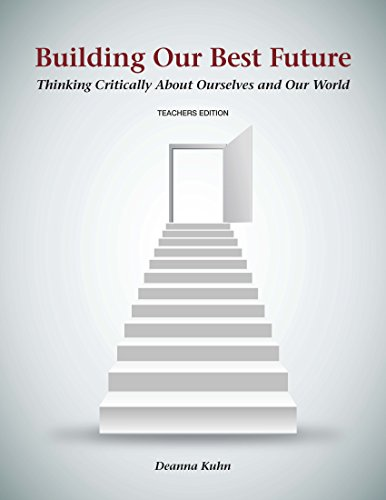 Building Our Best Future: Thinking Critically About Ourselves and Our World -- Teacher Edition by Wessex Learning