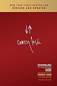 Crazy Love: Overwhelmed By A Relentless God by Francis Chan ebook deal