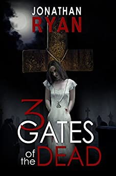 3 Gates of the Dead by [Ryan, Jonathan]