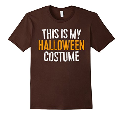 Him And Her Halloween Costumes (Mens This Is My Halloween Costume T-Shirt Large Brown)