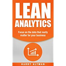 Lean Analytics: Focus On Data That Really Matter For Your Business (lean, data analytics, business analytics)