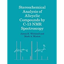 Stereochemical Analysis of Alicyclic Compounds by C-13 NMR Spectroscopy