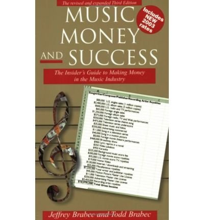 [(Music Money and Success: The Insider's Guide to Making Money in the Music Industry )] [Author: Jeffrey Brabec] [Mar-2003]