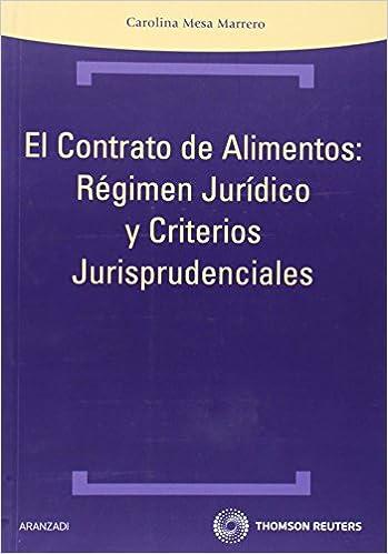 El contrato de alimentos: Régimen Jurídico y criterios jurisprudenciales Técnica: Amazon.es: Carolina Mesa Marrero: Libros