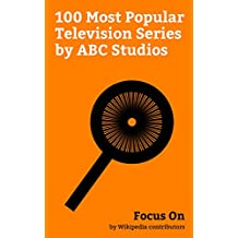 Focus On: 100 Most Popular Television Series by ABC Studios: ABC Studios, Iron Fist (TV series), Designated Survivor (TV series), Once Upon a Time (TV ... (TV series), Daredevil (TV series), etc.