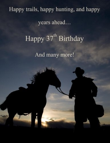 Happy 37th Birthday And Many More!: XL Greeting Card with Sentiment Inside: To My Cowboy!