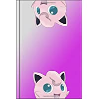 Jigglypuff Purin Sketchbook for Kids & Adults | Empty Blank Notebook with Blank Paper for Writing, Drawing, Sketching, Doodling and Coloring | Great Birthday Journal/Diary as Gift for Everyone