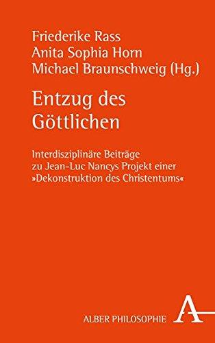 Entzug des Göttlichen: Interdisziplinäre Beiträge zu Jean-Luc Nancys Projekt einer