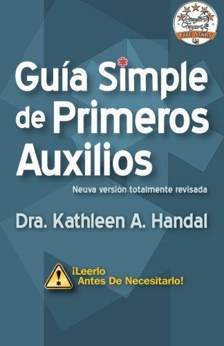 Gu?a Simple de Primeros Auxilios (Spanish Edition) by Kathleen A. Handal MD (2012-12-10)