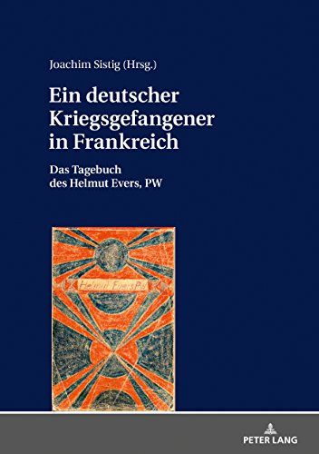 Ein deutscher Kriegsgefangener in Frankreich: Das Tagebuch des Helmut Evers, PW (German Edition)