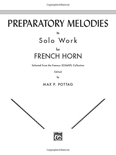Preparatory Melodies to Solo Work for French Horn (from Schantl) (Solos Book Horn)