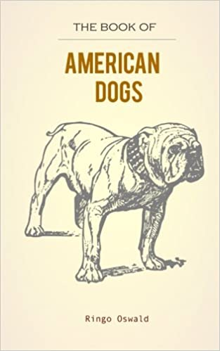The Book Of American Dogs History Of Dogs Native And