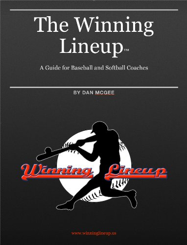 The Winning Lineup: A Guide for Baseball and Softball Coaches