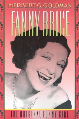 Fanny Brice: The Original Funny Girl by Goldman Herbert G. (1993-10-07) Paperback