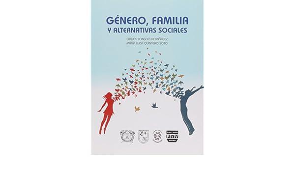 GENERO, FAMILIA Y ALTERNATIVAS SOCIALES: CARLOS FONSECA/MA ...