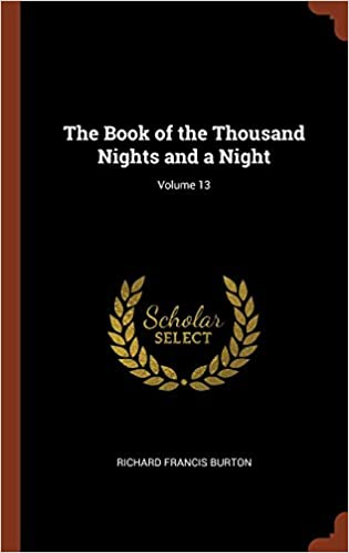 The Book of the Thousand Nights and a Night; Volume 13