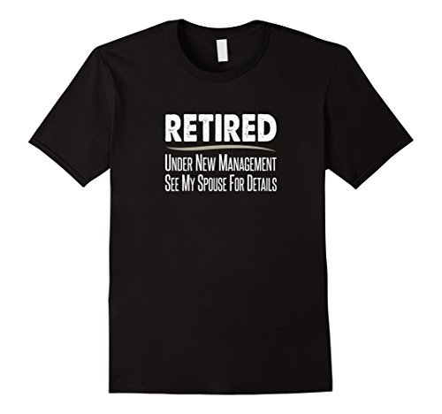 Mens Retired - Under New Management, See Spouse For Details Shirt XL Black