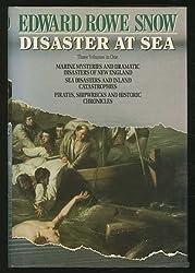 Edward Rowe Snow: Disaster at Sea