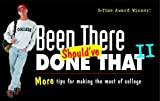 Been There, Should've Done That II : More Tips for Making the Most of College by Suzette Tyler (2001-05-30)