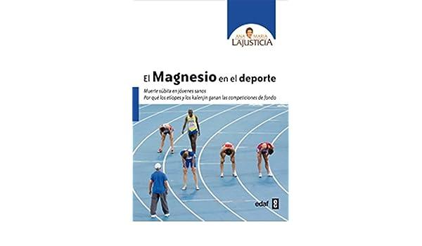 El magnesio en el deporte Spanish Edition by Ana Maria Lajusticia 2014-09-30: Amazon.es: Ana Maria Lajusticia: Libros
