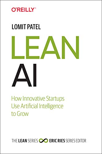 Lean AI: How Innovative Startups Use Artificial Intelligence to Grow Front Cover