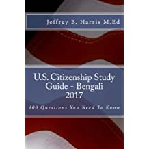 U.S. Citizenship Study Guide - Bengali: 100 Questions You Need To Know