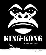 King-Kong par Antoine Guilloppé