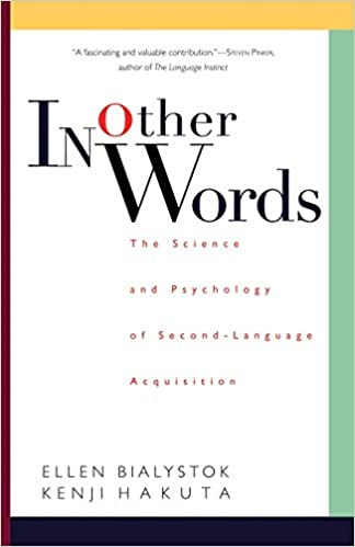 In other words: the science and psychology of second-language acquisition