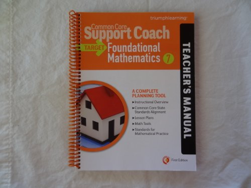 Common Core Support Coach, Target: Foundational Mathematics, Teacher's Manual, Grade 7