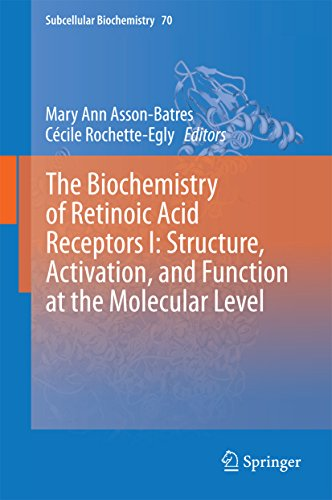 Download The Biochemistry of Retinoic Acid Receptors I: Structure, Activation, and Function at the Molecular Level: 1 (Subcellular Biochemistry) Pdf